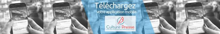 Téléchargez votre application mobile Culture Presse