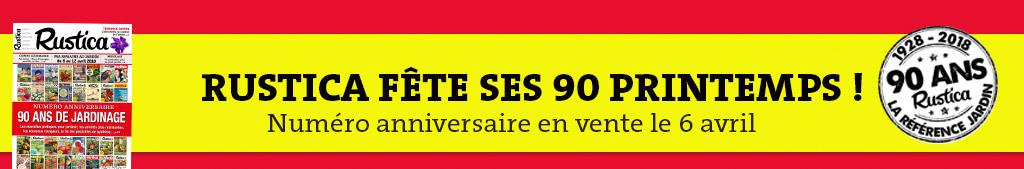 RUSTICA FETE SES 90 PRINTEMPS ! Merci de réserver votre meilleur accueil à notre numéro 90 ans - En vente le 6 avril
